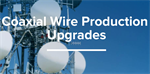 Coaxial cable production line upgrades