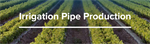 Irrigation pipe production lines